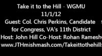 I recently had the opportunity to interview Colonel Chris Perkins on my political talk show, Take it to the Hill.  Col. Perkins is running for congress in VA's 11th district, he's a candidate that students […]