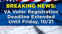 BREAKING NEWS — Federal District Court Judge Claude Hilton has issued a ruling that extends Virginia's voter registration deadline until midnight on Friday, October 21 following a crash of Virginia's […]