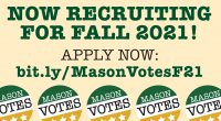 Are you a journalist or writer interested in politics, policy, and civic engagement? Student Media is currently recruiting student journalists to serve on the Mason Votes Online Editorial Team and […]